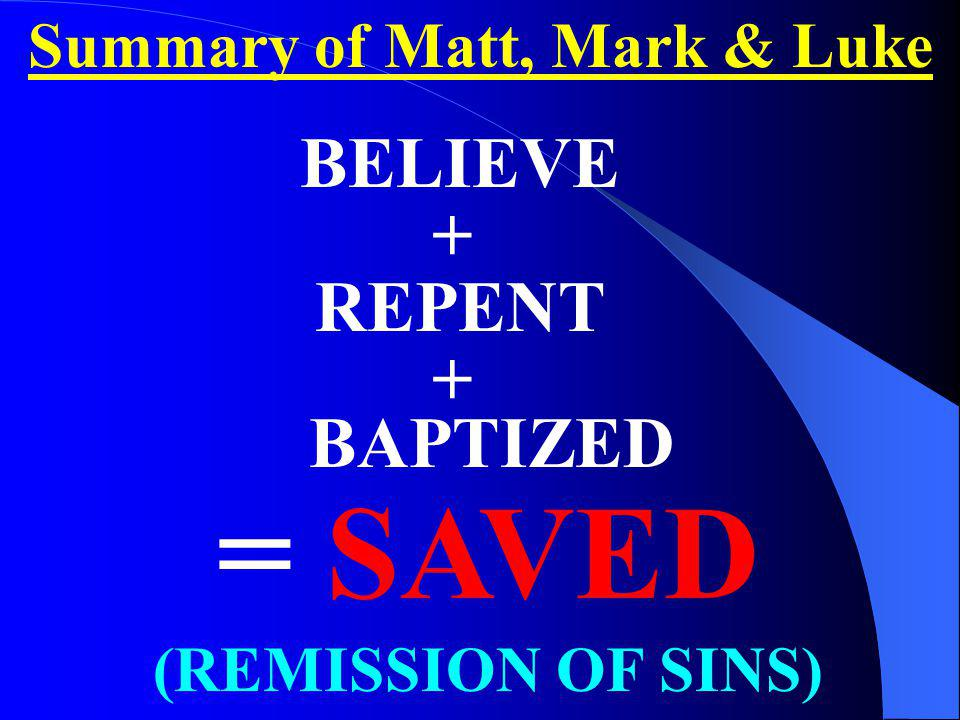 Summary of Matt, Mark & Luke = SAVED (REMISSION OF SINS)