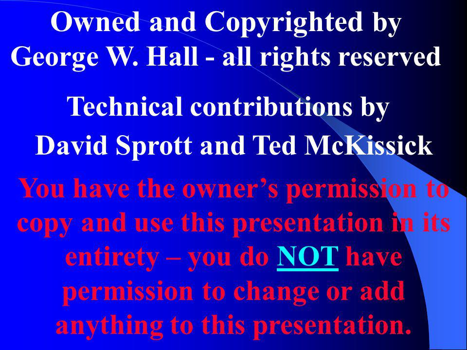 Owned and Copyrighted by George W. Hall - all rights reserved