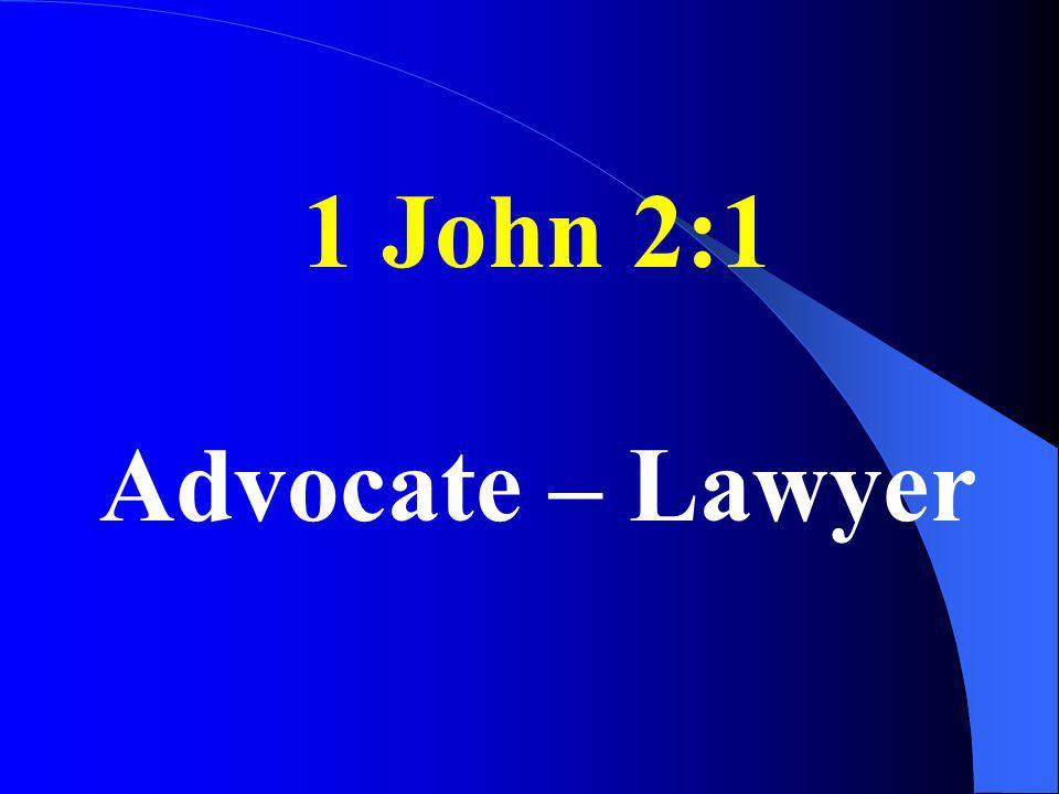 1 John 2:1 Advocate – Lawyer