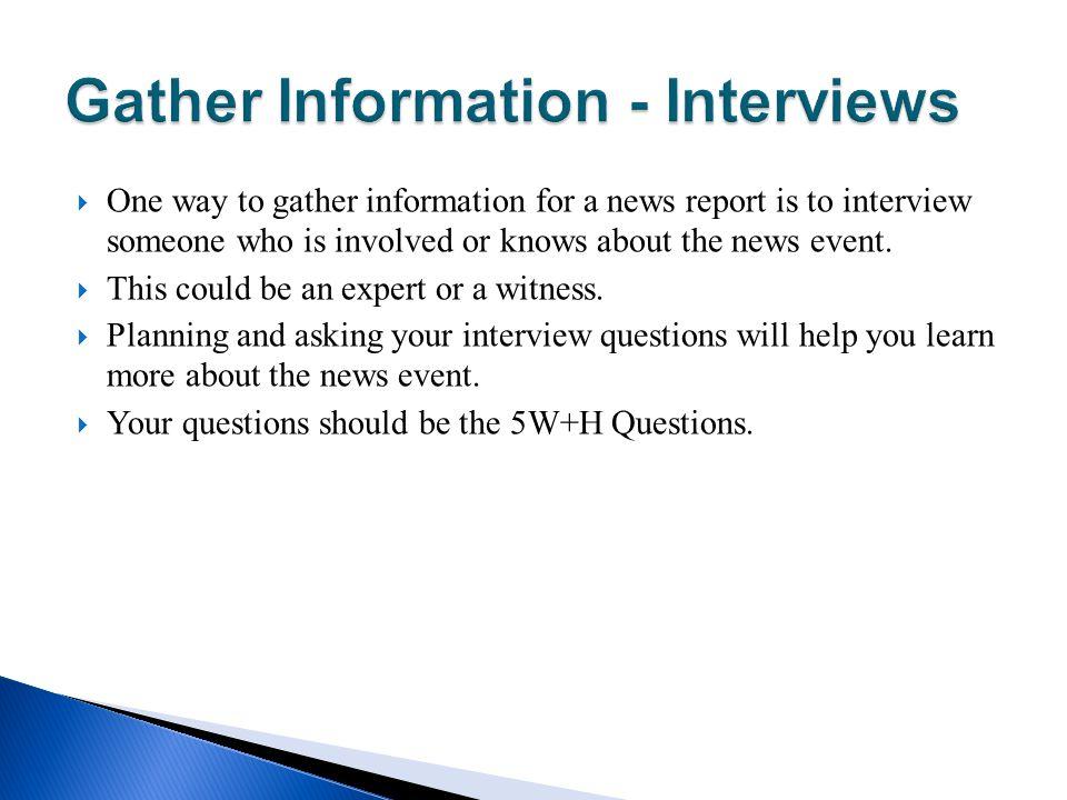 Gather Information - Interviews