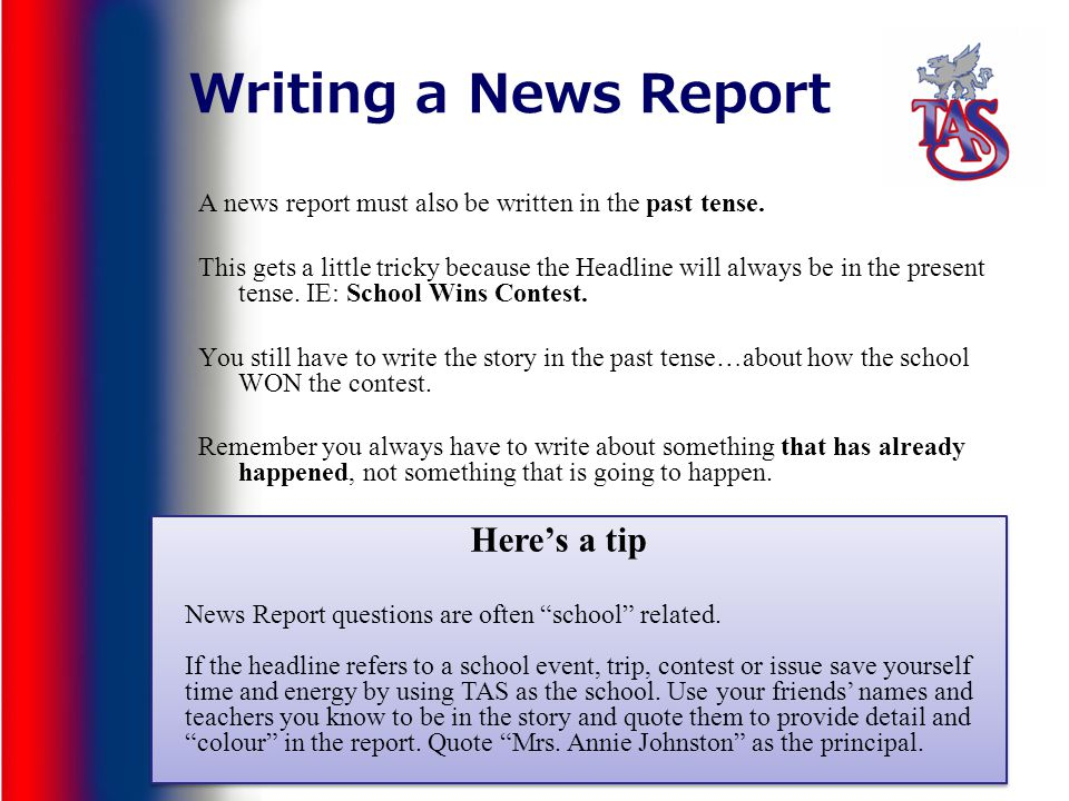 Writing a News Report Here's a tip