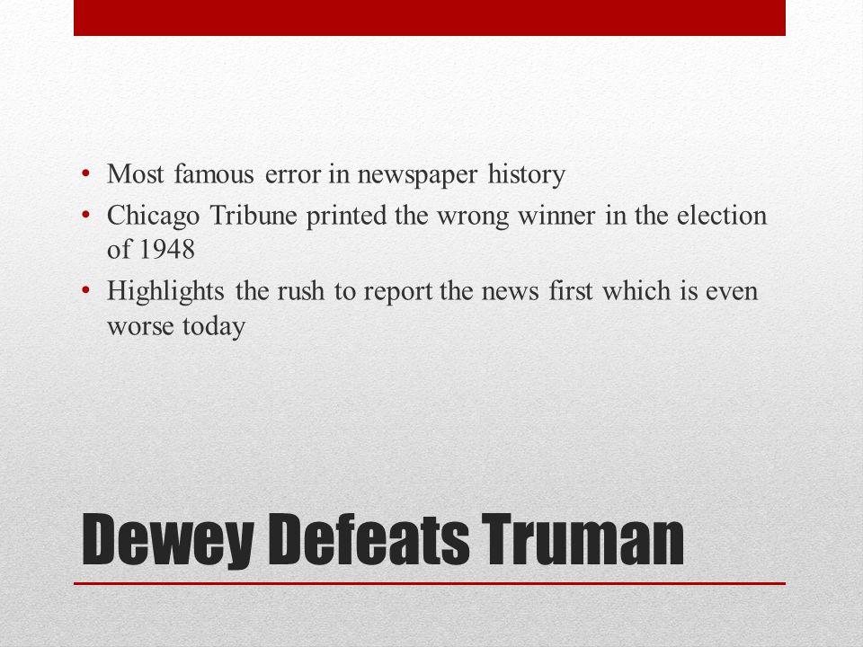 Dewey Defeats Truman Most famous error in newspaper history