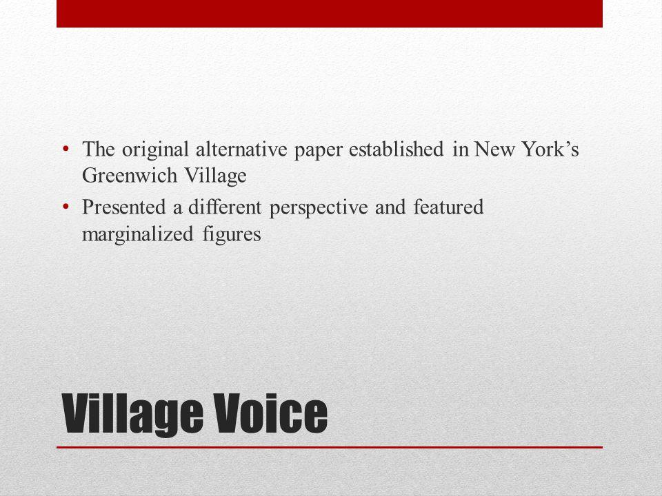 The original alternative paper established in New York's Greenwich Village