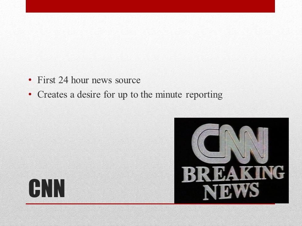 CNN First 24 hour news source