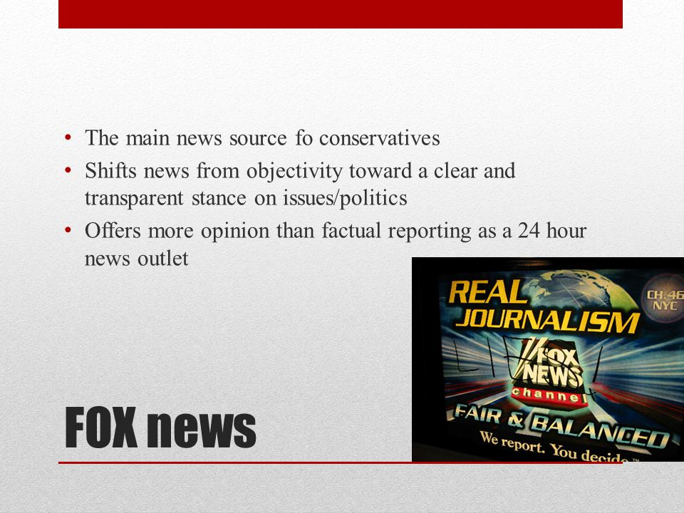 FOX news The main news source fo conservatives