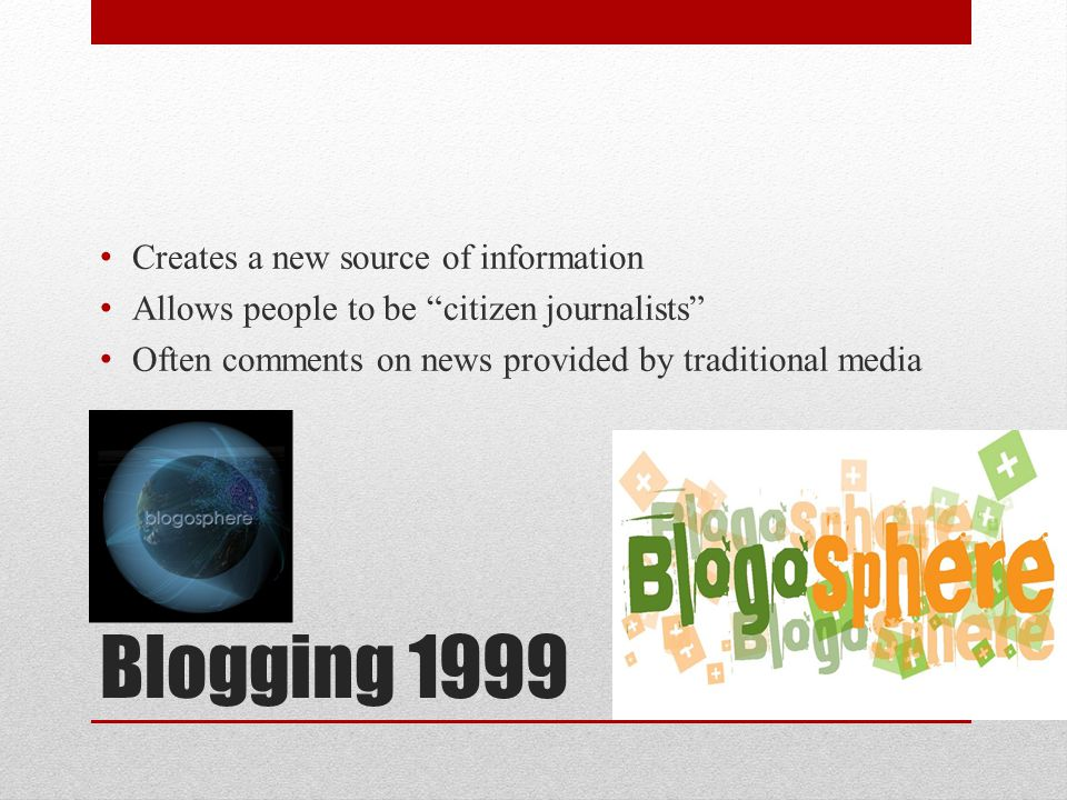 Blogging 1999 Creates a new source of information