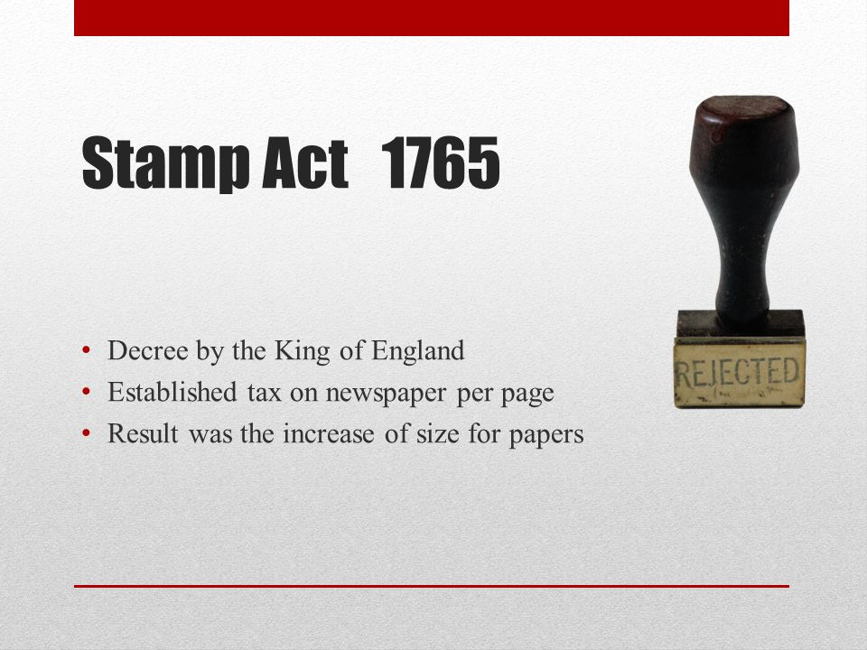 Stamp Act 1765 Decree by the King of England