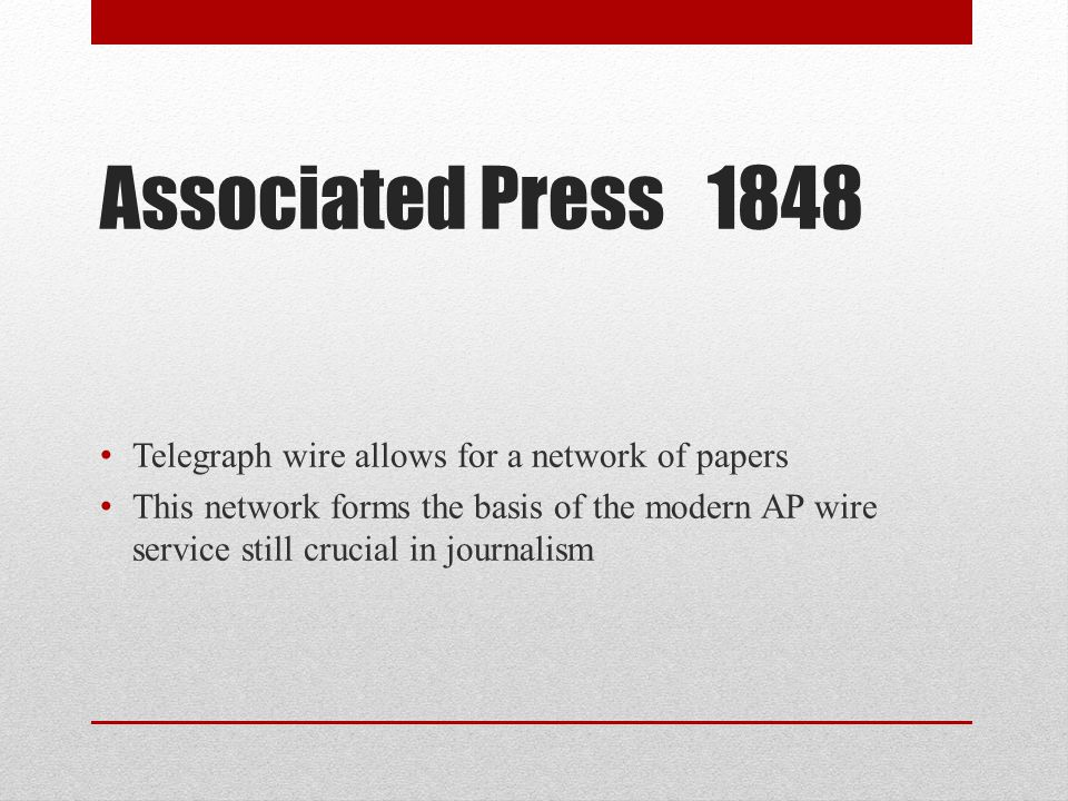 Associated Press 1848 Telegraph wire allows for a network of papers