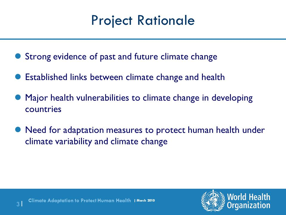Project Rationale Strong evidence of past and future climate change
