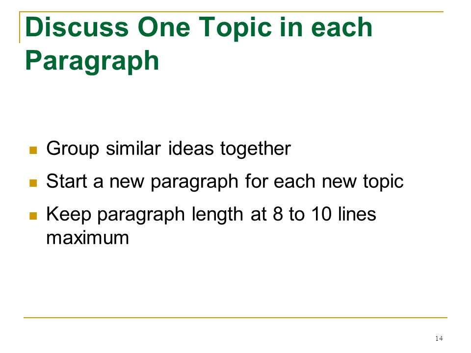 Discuss One Topic in each Paragraph