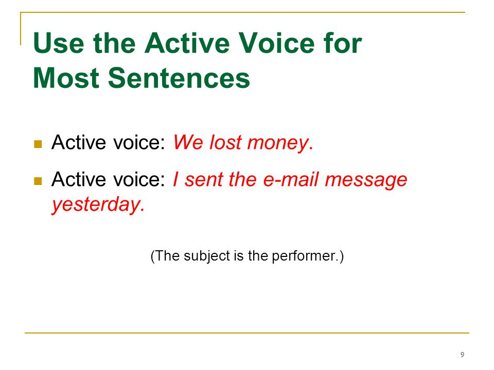 Use the Active Voice for Most Sentences