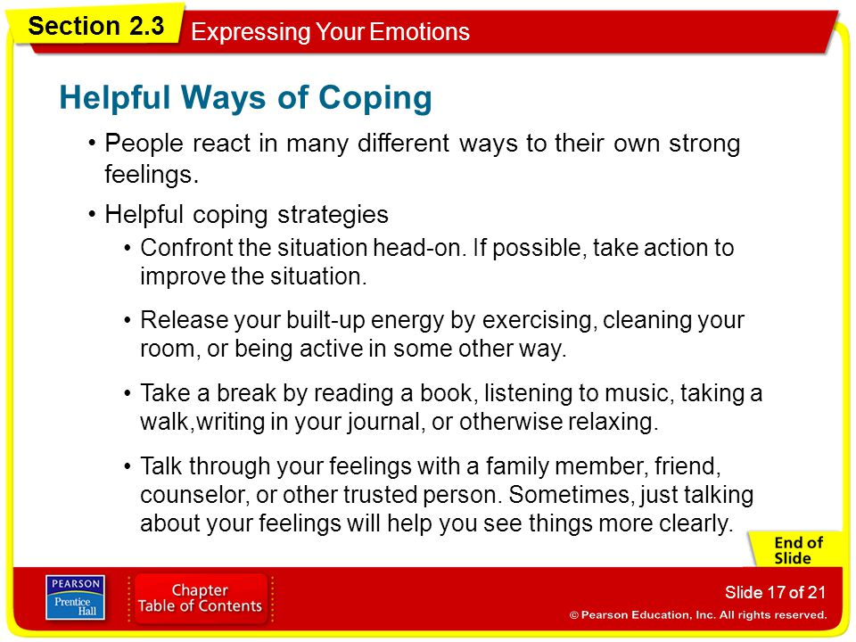 Helpful Ways of Coping People react in many different ways to their own strong feelings. Helpful coping strategies.