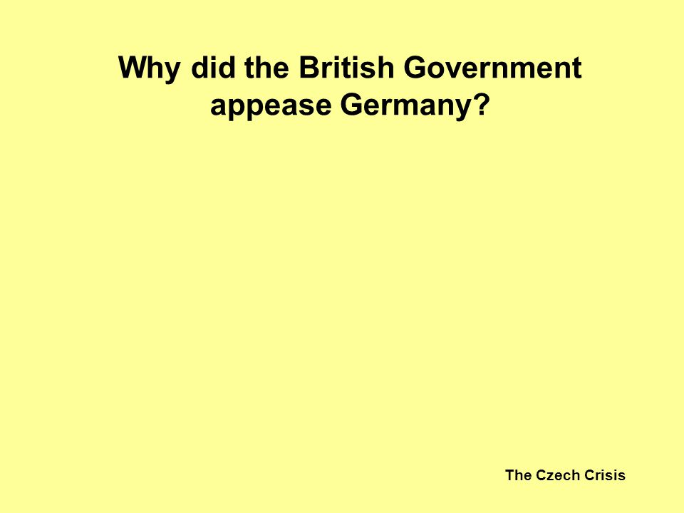 Why did the British Government appease Germany