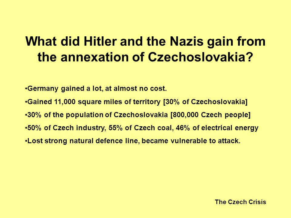 What did Hitler and the Nazis gain from the annexation of Czechoslovakia