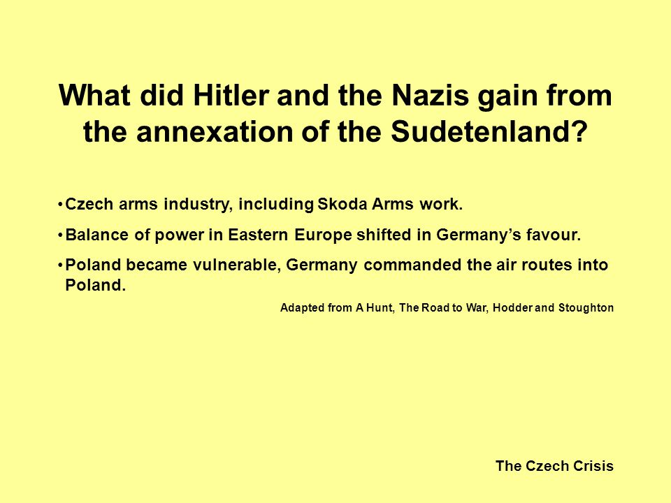 What did Hitler and the Nazis gain from the annexation of the Sudetenland