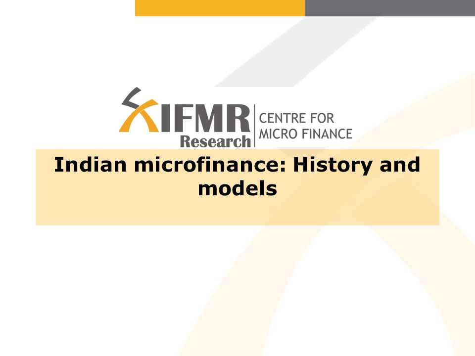 Indian microfinance: History and models