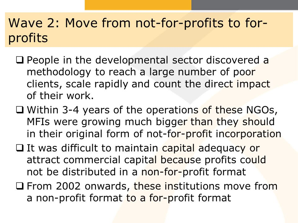 Wave 2: Move from not-for-profits to for-profits