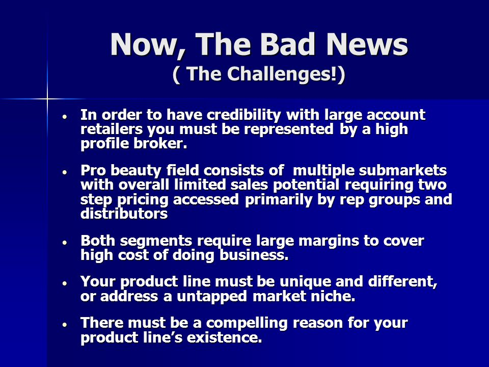 Now, The Bad News ( The Challenges!)