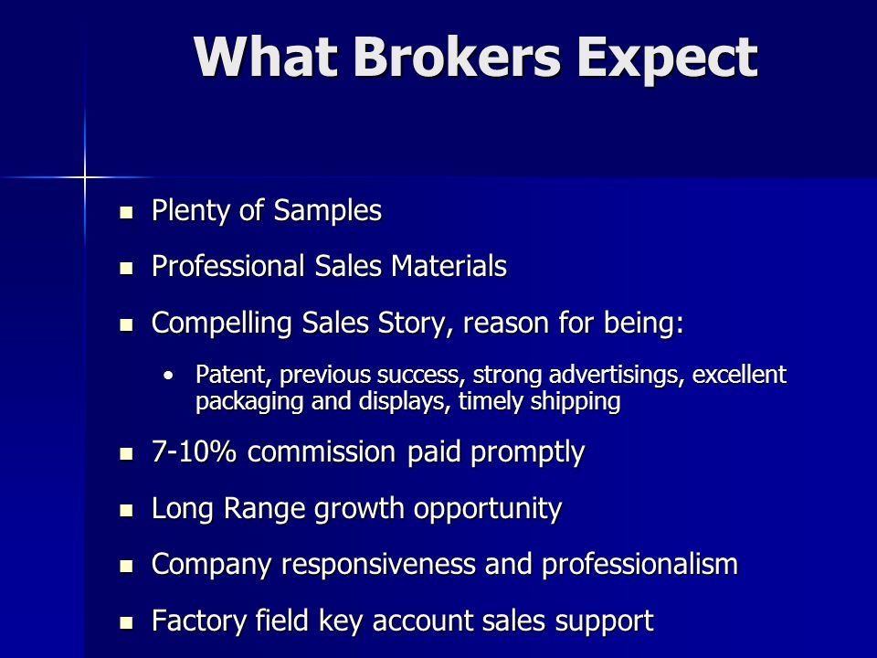 What Brokers Expect Plenty of Samples Professional Sales Materials