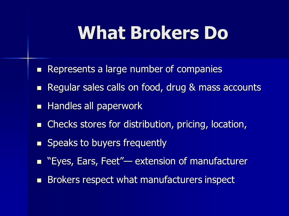 What Brokers Do Represents a large number of companies
