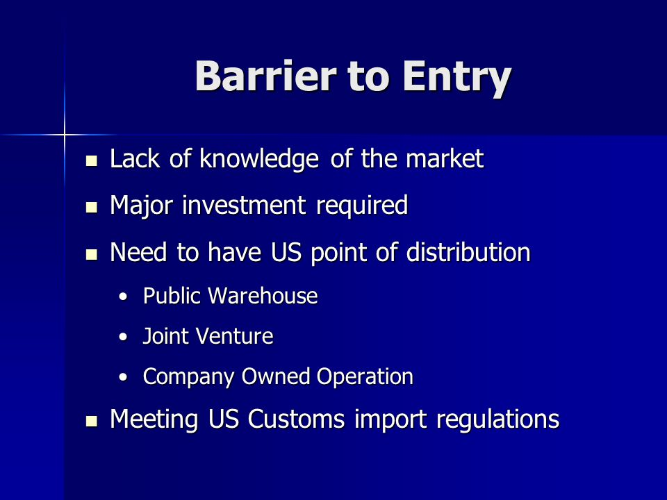 Barrier to Entry Lack of knowledge of the market
