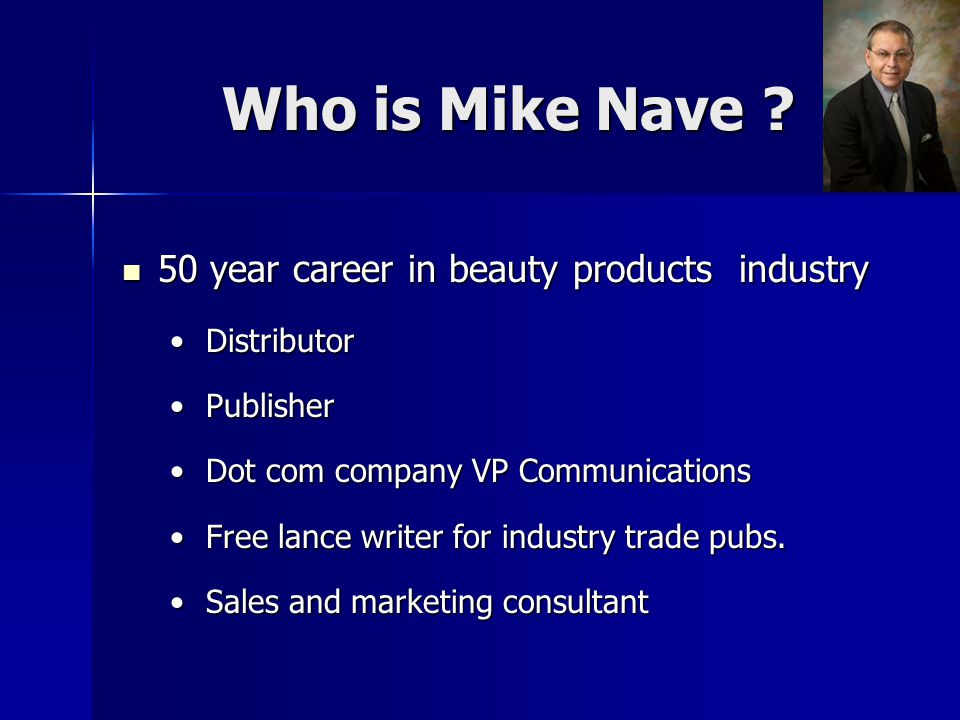 Who is Mike Nave 50 year career in beauty products industry