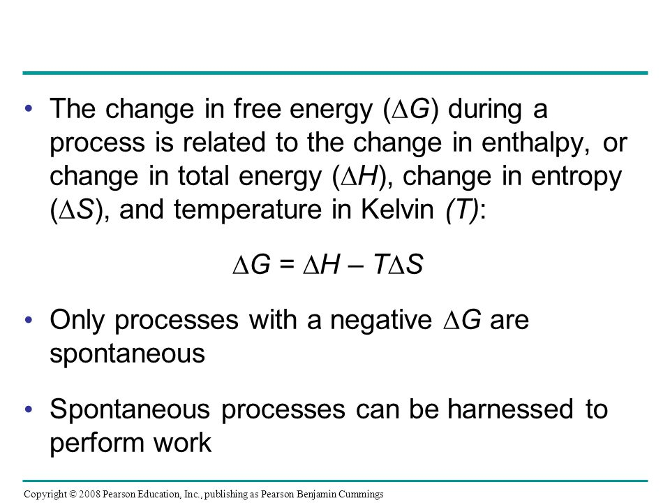 Only processes with a negative ∆G are spontaneous