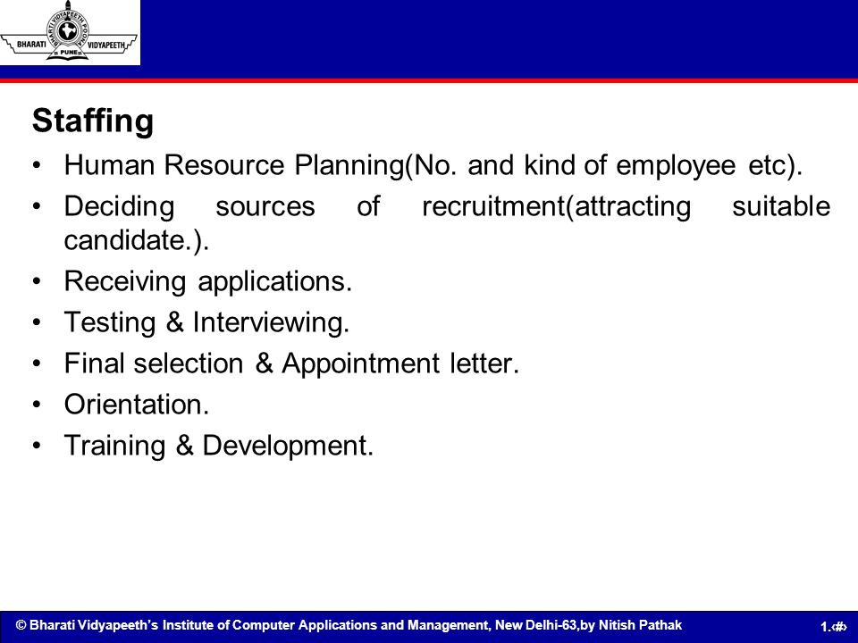 Staffing Human Resource Planning(No. and kind of employee etc).