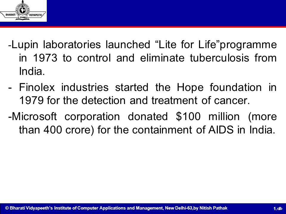 -Lupin laboratories launched Lite for Life programme in 1973 to control and eliminate tuberculosis from India.