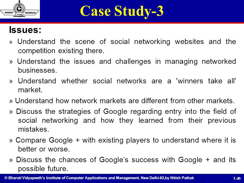 Case Study-3 Issues: » Understand the scene of social networking websites and the competition existing there.