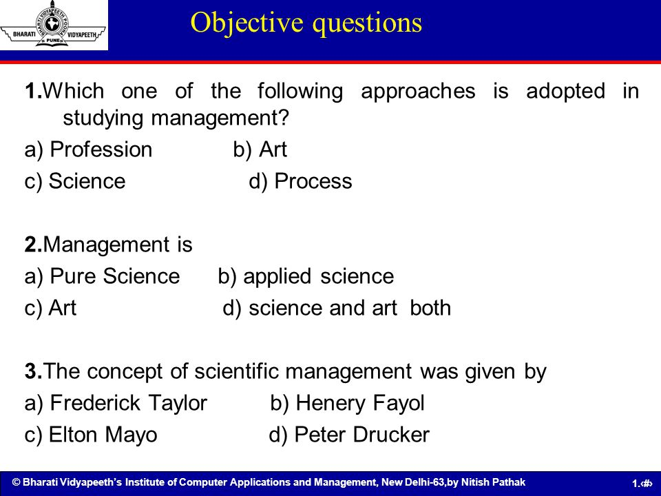 Objective questions 1.Which one of the following approaches is adopted in studying management a) Profession b) Art.