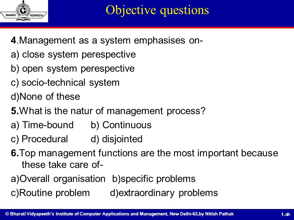 Objective questions 4.Management as a system emphasises on-