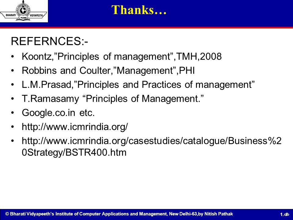 Thanks… REFERNCES:- Koontz, Principles of management ,TMH,2008