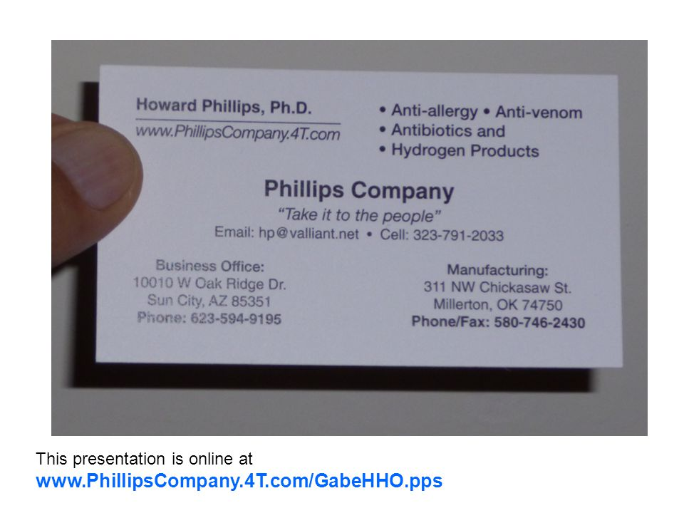 This presentation is online at www.PhillipsCompany.4T.com/GabeHHO.pps