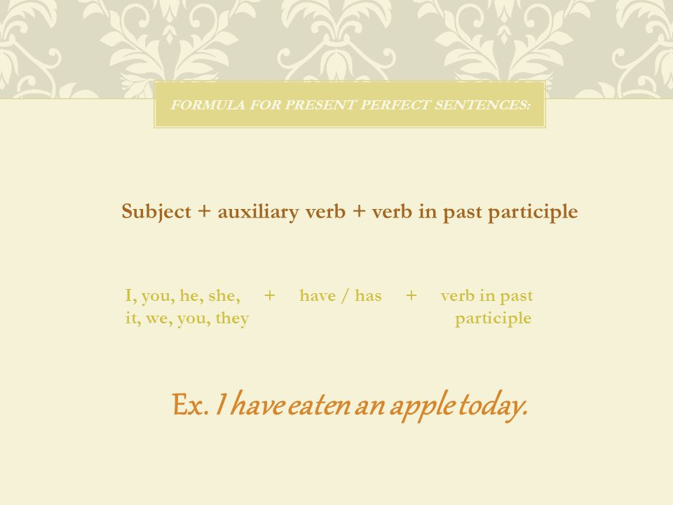 Formula for present perfect sentences: