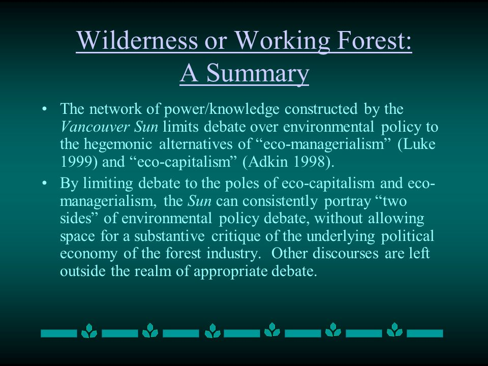 Wilderness or Working Forest: A Summary