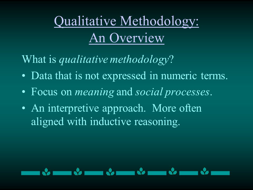 Qualitative Methodology: An Overview