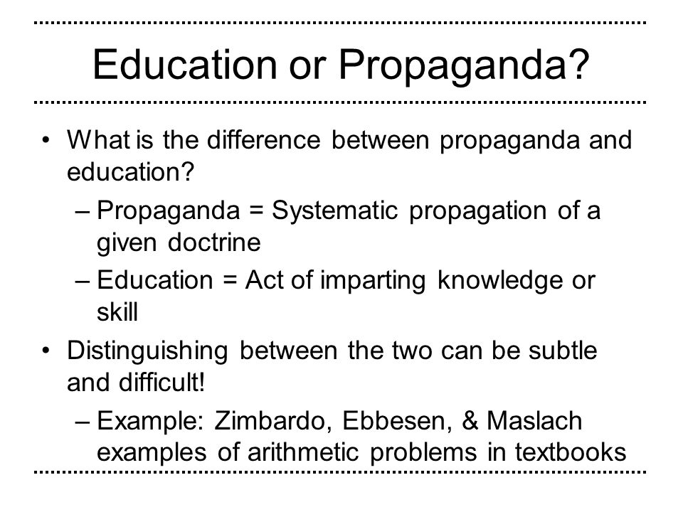 Education or Propaganda