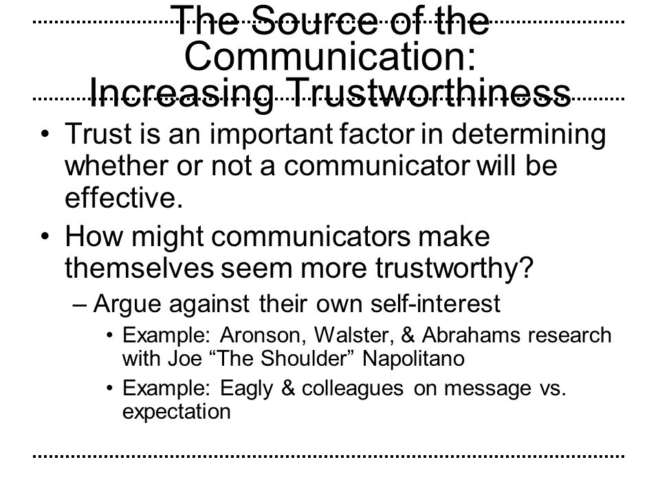 The Source of the Communication: Increasing Trustworthiness