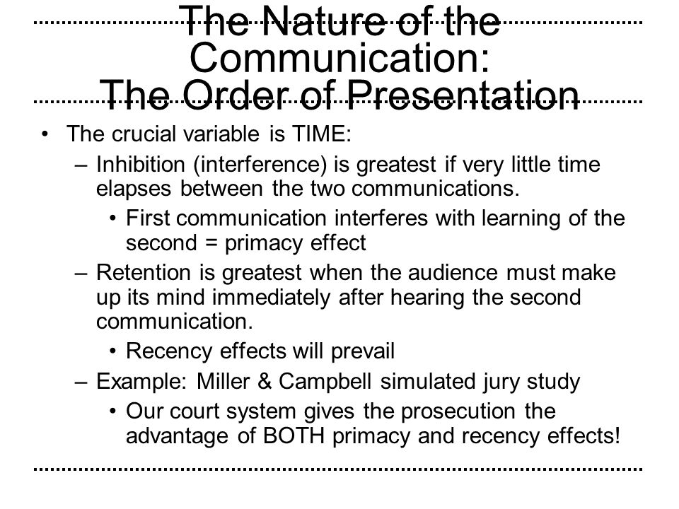 The Nature of the Communication: The Order of Presentation