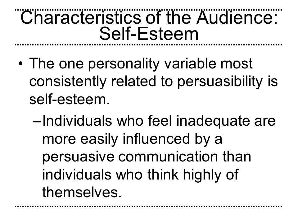 Characteristics of the Audience: Self-Esteem