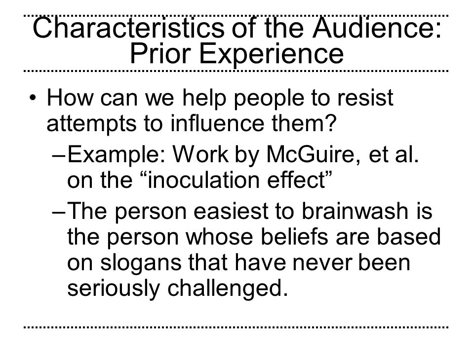 Characteristics of the Audience: Prior Experience
