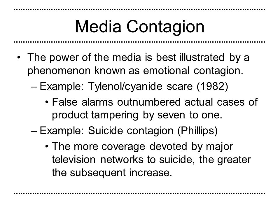 Media Contagion The power of the media is best illustrated by a phenomenon known as emotional contagion.