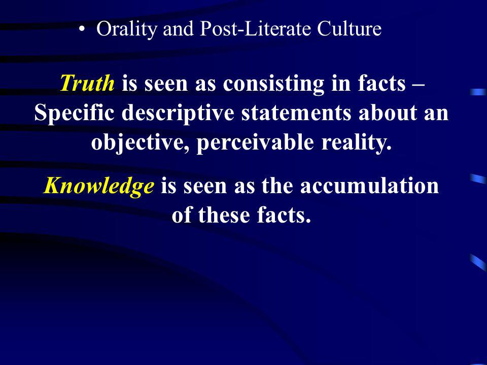 Truth is seen as consisting in facts –