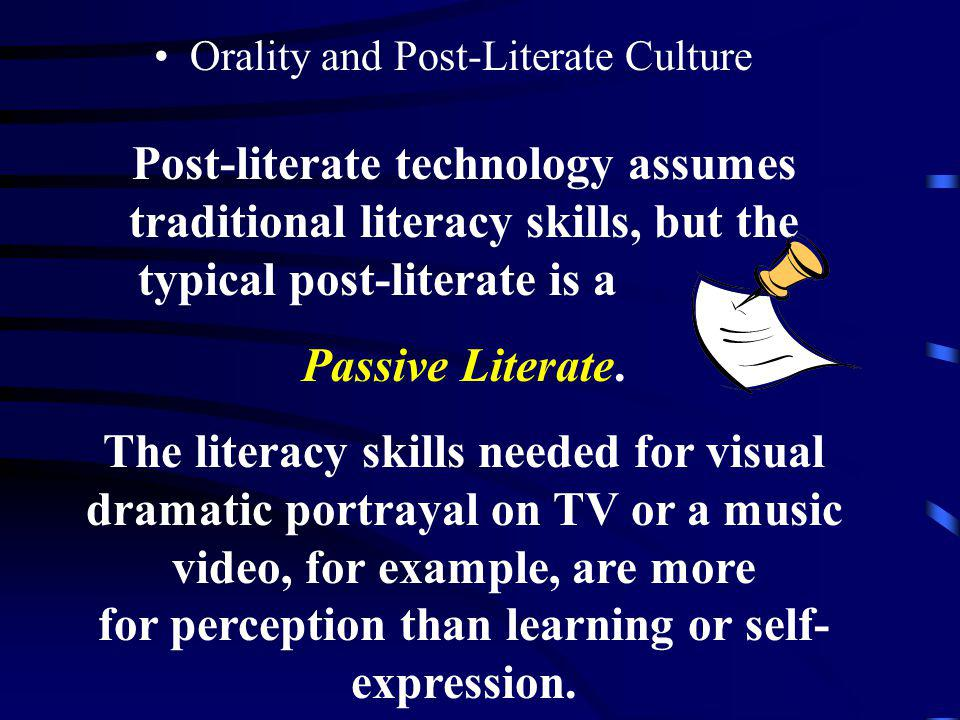 Post-literate technology assumes traditional literacy skills, but the