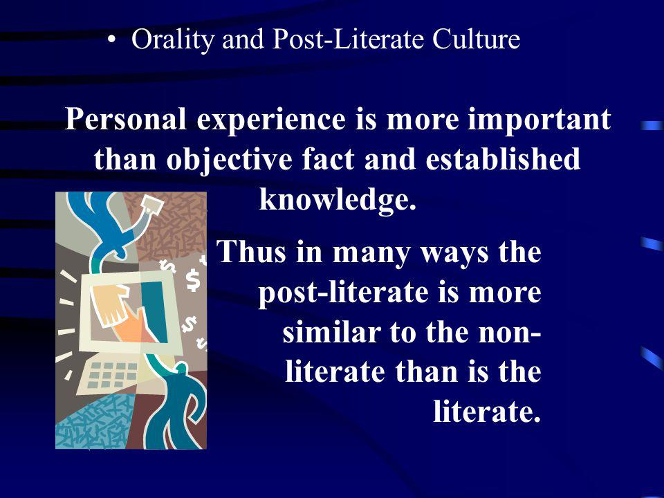 Personal experience is more important than objective fact and established knowledge.