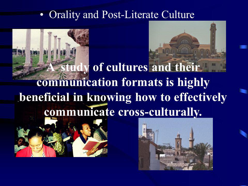 A study of cultures and their communication formats is highly beneficial in knowing how to effectively communicate cross-culturally.