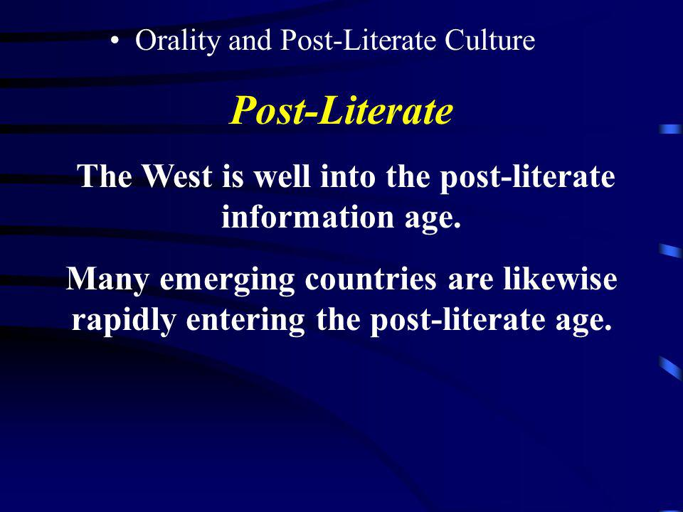The West is well into the post-literate information age.