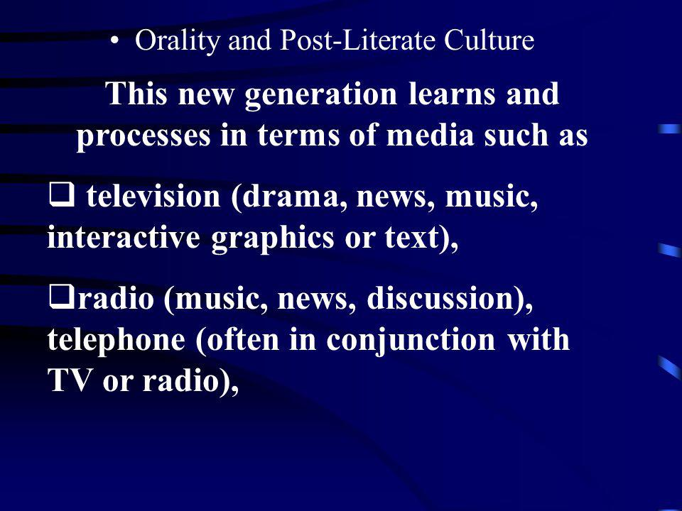 This new generation learns and processes in terms of media such as
