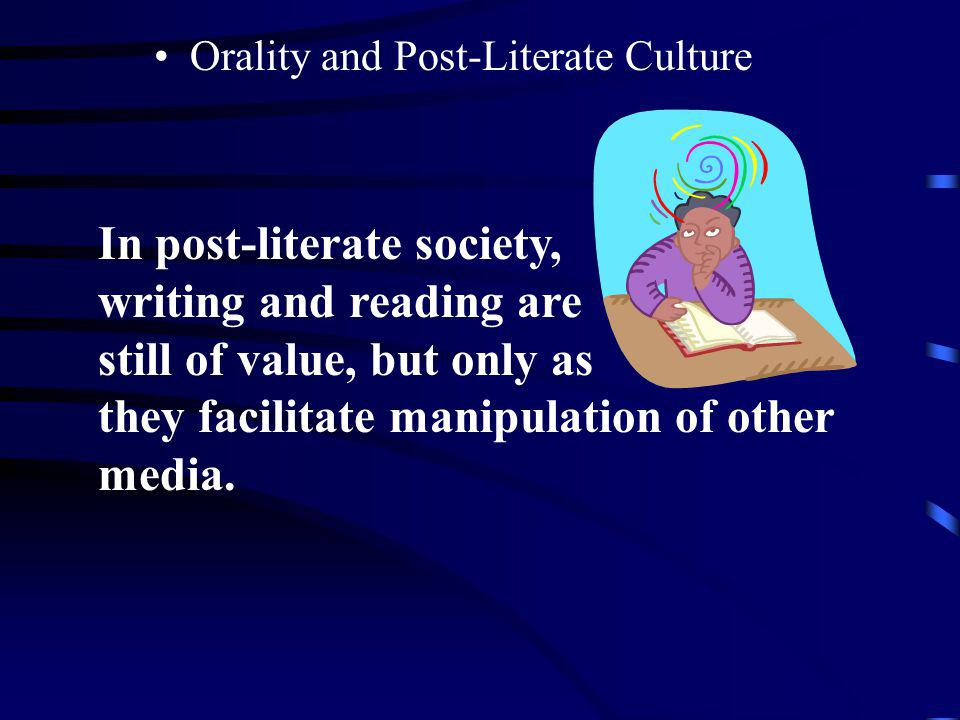 In post-literate society,